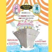 Three-Ring Rascals, Books 3–4: The Circus Goes to Sea; Pop Goes the Circus! Audiobook, by Kate Klise
