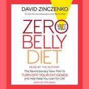 Zero Belly Diet: The Revolutionary New Plan to Turn Off Your Fat Genes and Keep You Lean for Life!, by David Zinczenko