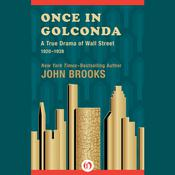 Once in Golconda: A True Drama of Wall Street 1920-1928 Audiobook, by John Brooks