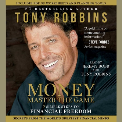 MONEY Master the Game: 7 Simple Steps to Financial Freedom Audiobook, by Anthony Robbins