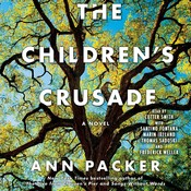 The Childrens Crusade: A Novel Audiobook, by Ann Packer