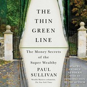 The Thin Green Line: The Money Secrets of the Super Wealthy Audiobook, by Paul Sullivan