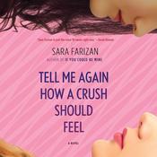 Tell Me Again How a Crush Should Feel Audiobook, by Sara Farizan