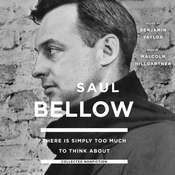 There Is Simply Too Much to Think About: Collected Nonfiction Audiobook, by Saul Bellow