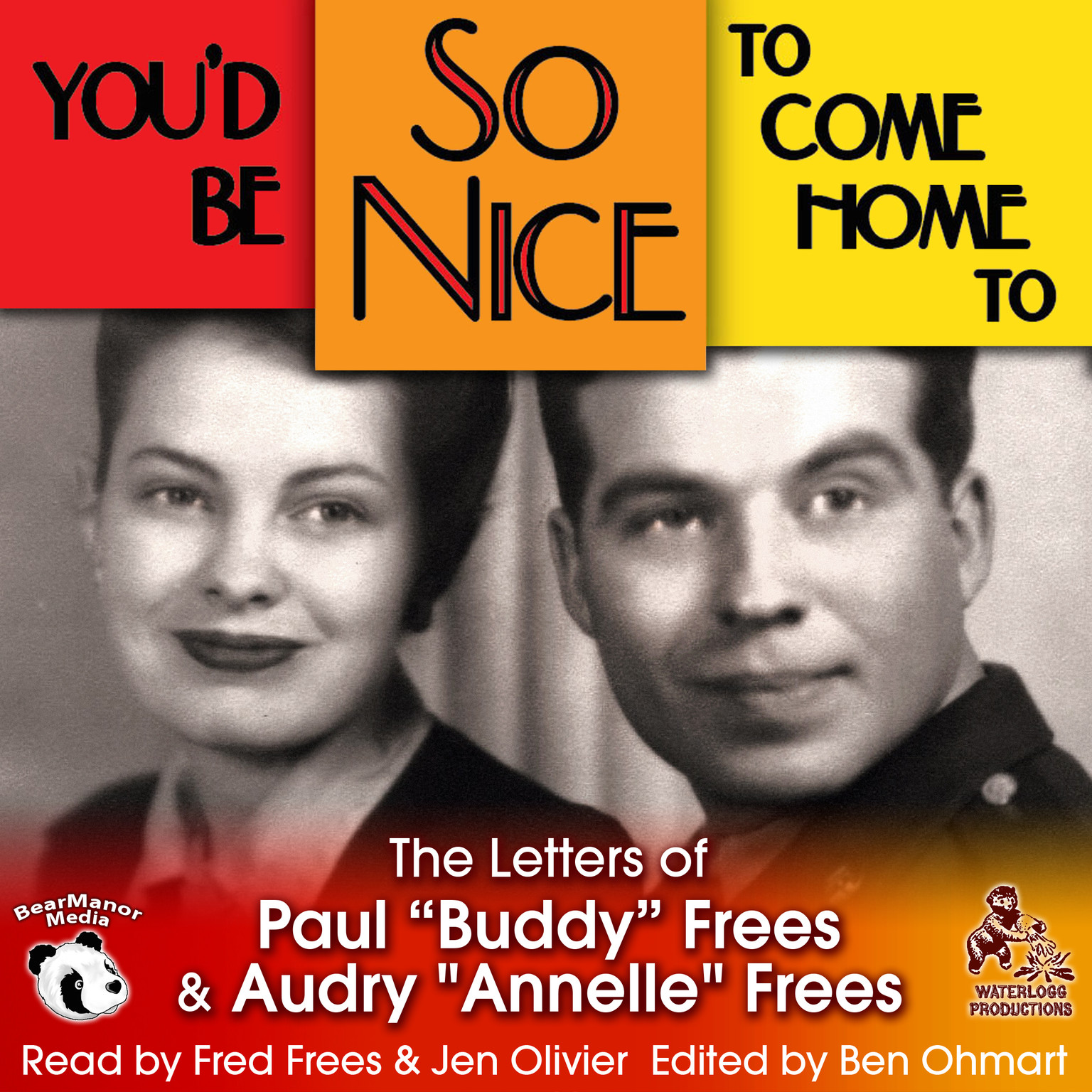 "Printable You'd Be So Nice to Come Home To: The Letters of Paul ""Buddy"" Frees and Annelle Frees Audiobook Cover Art"