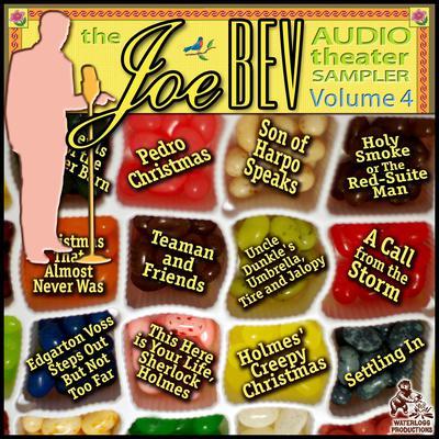 A Joe Bev Audio Theater Sampler, Vol. 4 Audiobook, by Joe Bevilacqua