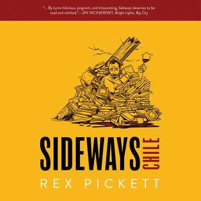 Sideways 3 Chile: A Novel Audiobook, by Rex Pickett