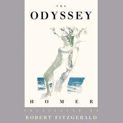 The Odyssey: The Fitzgerald Translation Audiobook, by Homer, Robert Fitzgerald, Dan Stevens