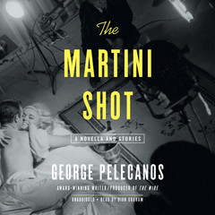The Martini Shot: A Novella and Stories Audiobook, by George P. Pelecanos