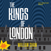 The Kings of London Audiobook, by William Shaw