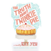 The Truth about Twinkie Pie, by Kat Yeh