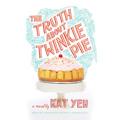 The Truth about Twinkie Pie Audiobook, by Kat Yeh