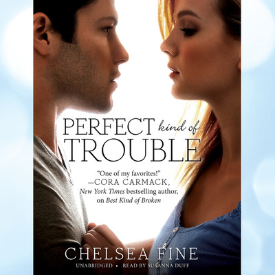Perfect Kind of Trouble Audiobook, by Chelsea Fine