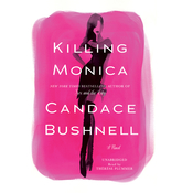 Killing Monica Audiobook, by Candace Bushnell