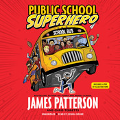 Public School Superhero Audiobook, by James Patterson, Chris Tebbetts