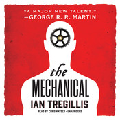 The Mechanical Audiobook, by Ian Tregillis