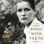 Born with Teeth: A Memoir Audiobook, by Kate Mulgrew