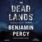 The Dead Lands: A Novel, by Benjamin Percy