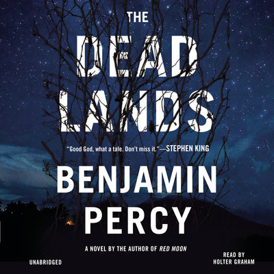 The Dead Lands: A Novel Audiobook, by Benjamin Percy