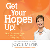Get Your Hopes Up!: Expect Something Good to Happen to You Every Day, by Joyce Meyer