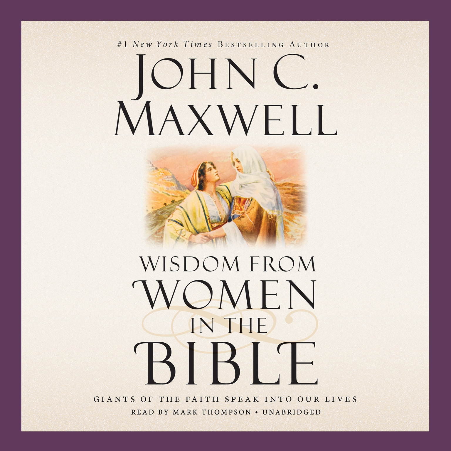 Printable Wisdom from Women in the Bible: Giants of the Faith Speak into Our Lives Audiobook Cover Art