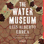 The Water Museum: Stories Audiobook, by Luís Alberto Urrea
