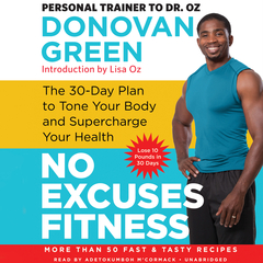 No Excuses Fitness: The 30-Day Plan to Tone Your Body and Supercharge Your Health Audiobook, by Donovan Green