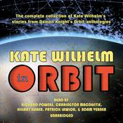 Kate Wilhelm in Orbit, by Kate Wilhelm