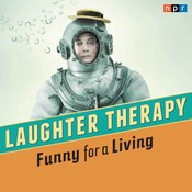 Laughter Therapy: Funny for a Living Audiobook, by NPR