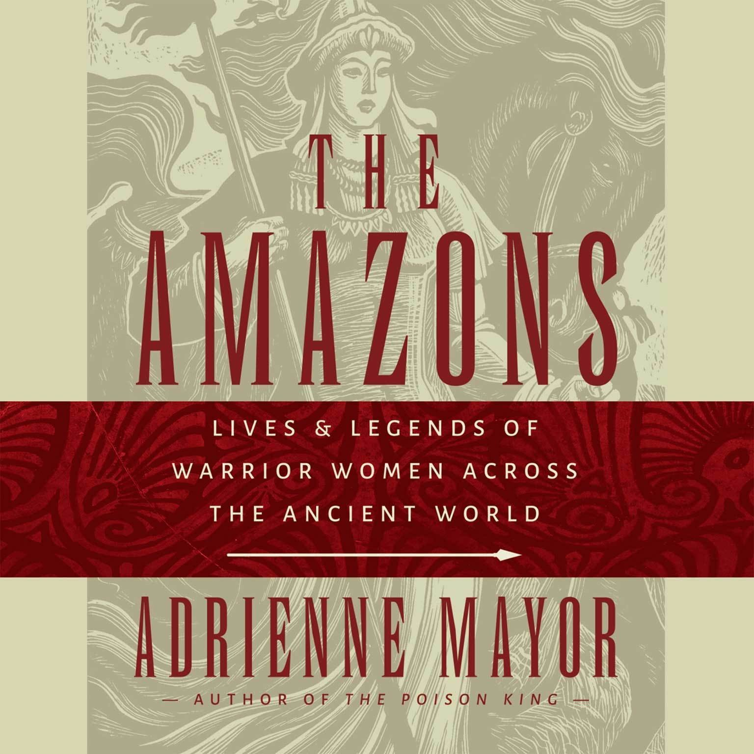 Printable The Amazons: Lives and Legends of Warrior Women across the Ancient World Audiobook Cover Art