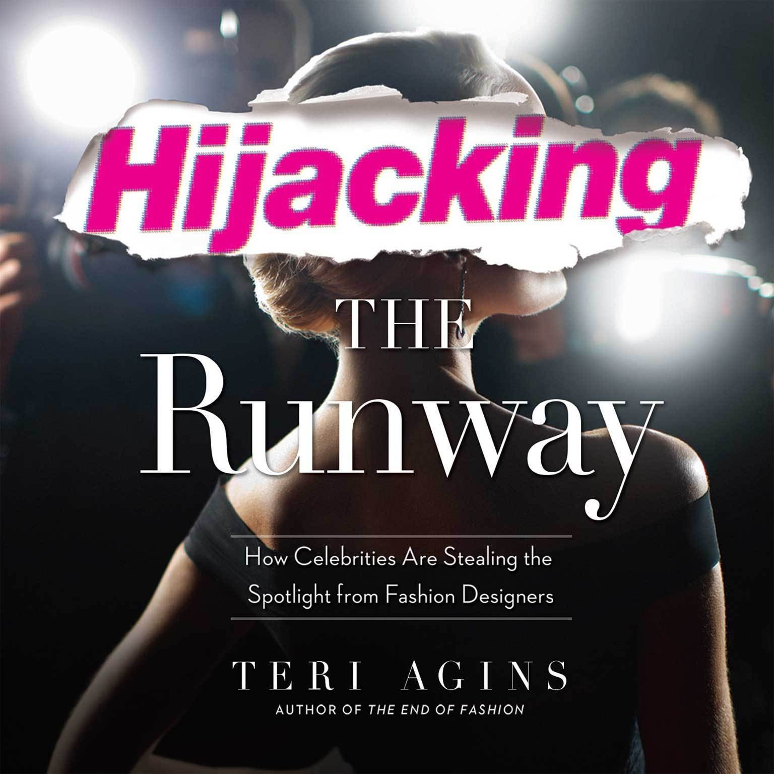Printable Hijacking the Runway: How Celebrities Are Stealing the Spotlight from Fashion Designers Audiobook Cover Art
