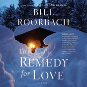 The Remedy for Love Audiobook, by Bill Roorbach