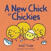 A New Chick for Chickies Audiobook, by Janee Trasler
