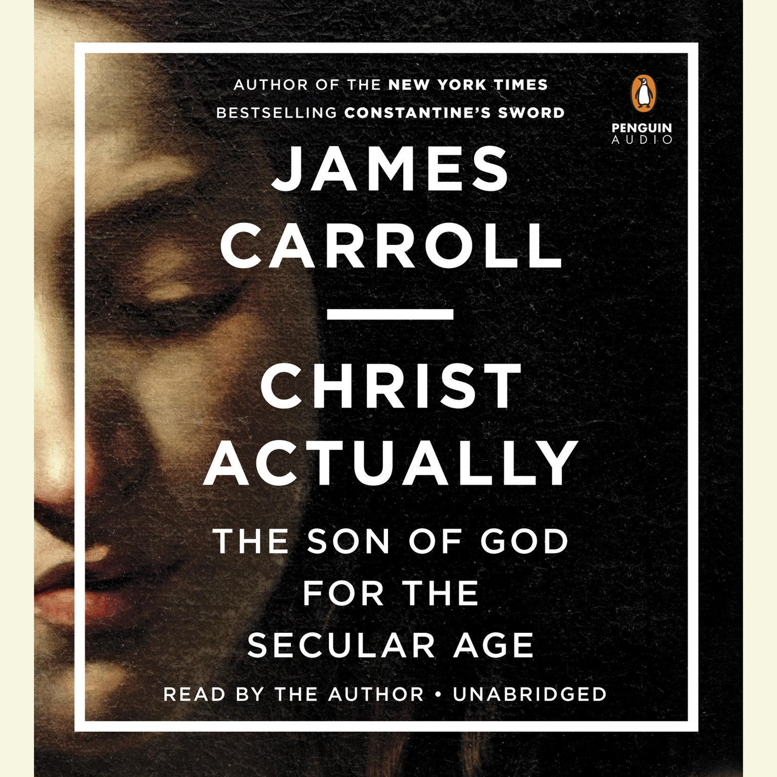 Printable Christ Actually: The Son of God for the Secular Age Audiobook Cover Art