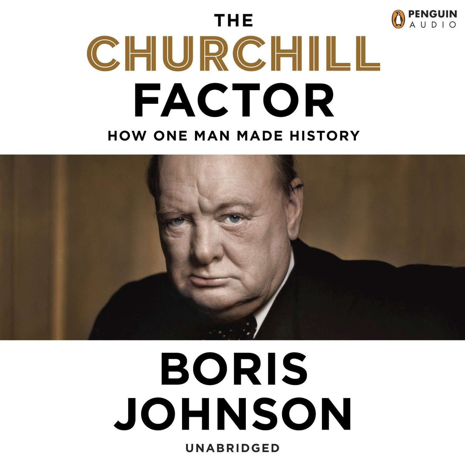 Printable The Churchill Factor: How One Man Made History Audiobook Cover Art