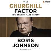 The Churchill Factor: How One Man Made History Audiobook, by Boris Johnson, Simon Shepherd