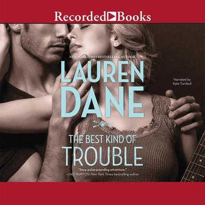 The Best Kind of Trouble Audiobook, by Lauren Dane