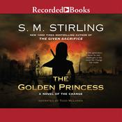 The Golden Princess: A Novel of the Change Audiobook, by S. M. Stirling