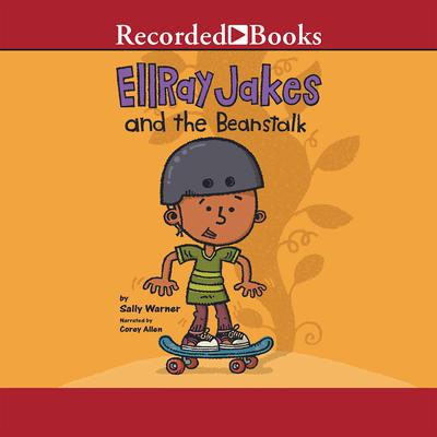 EllRay Jakes and the Beanstalk Audiobook, by Sally Warner