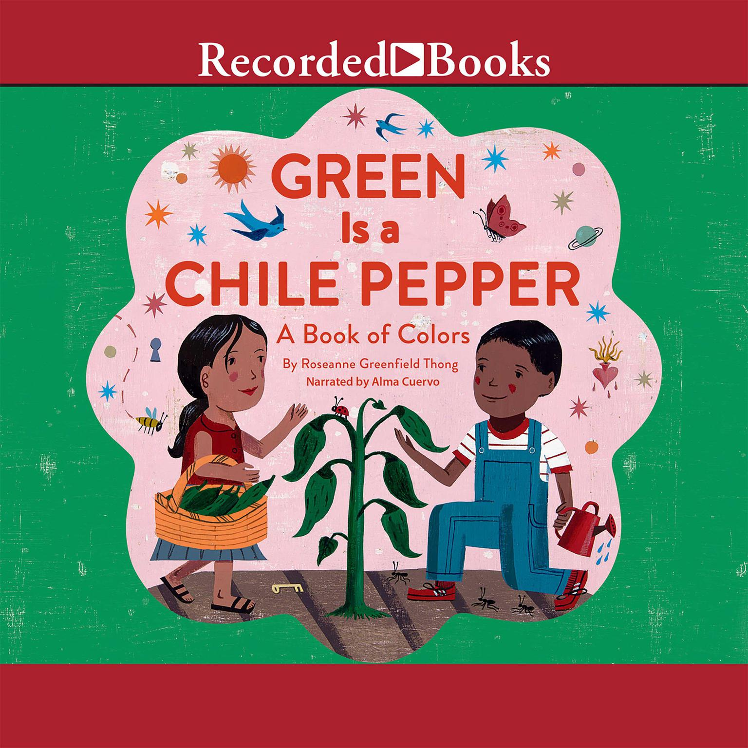 Printable Green is a Chile Pepper: A Book of Colors Audiobook Cover Art
