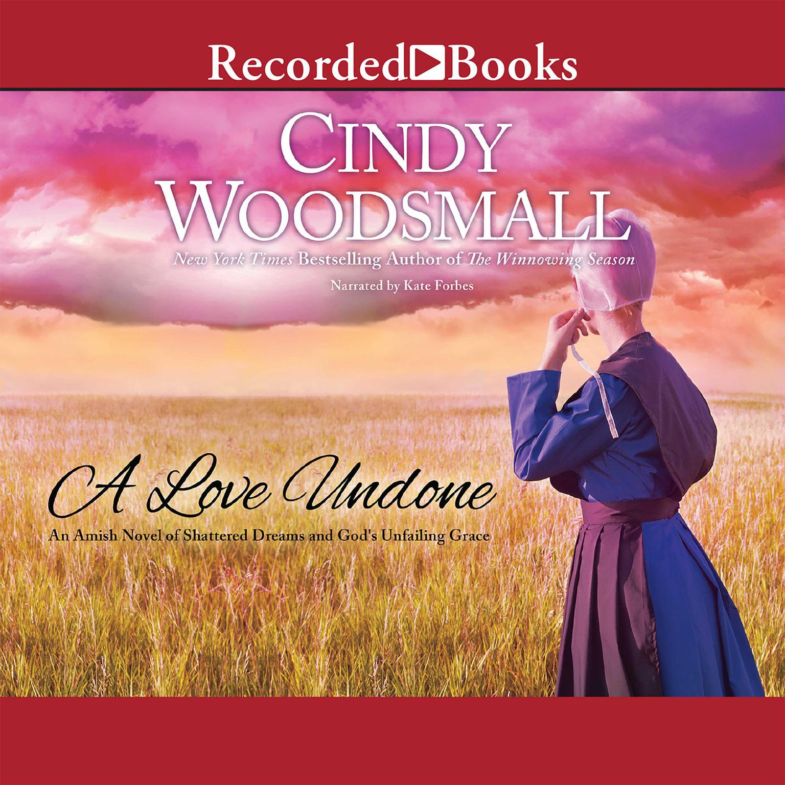 Printable A Love Undone: An Amish Novel of Shattered Dreams and God's Unfailing Grace Audiobook Cover Art