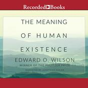 The Meaning of Human Existence Audiobook, by Edward  O. Wilson