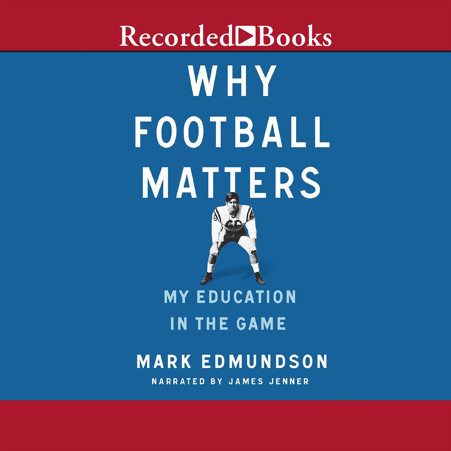 Printable Why Football Matters: My Education in the Game Audiobook Cover Art