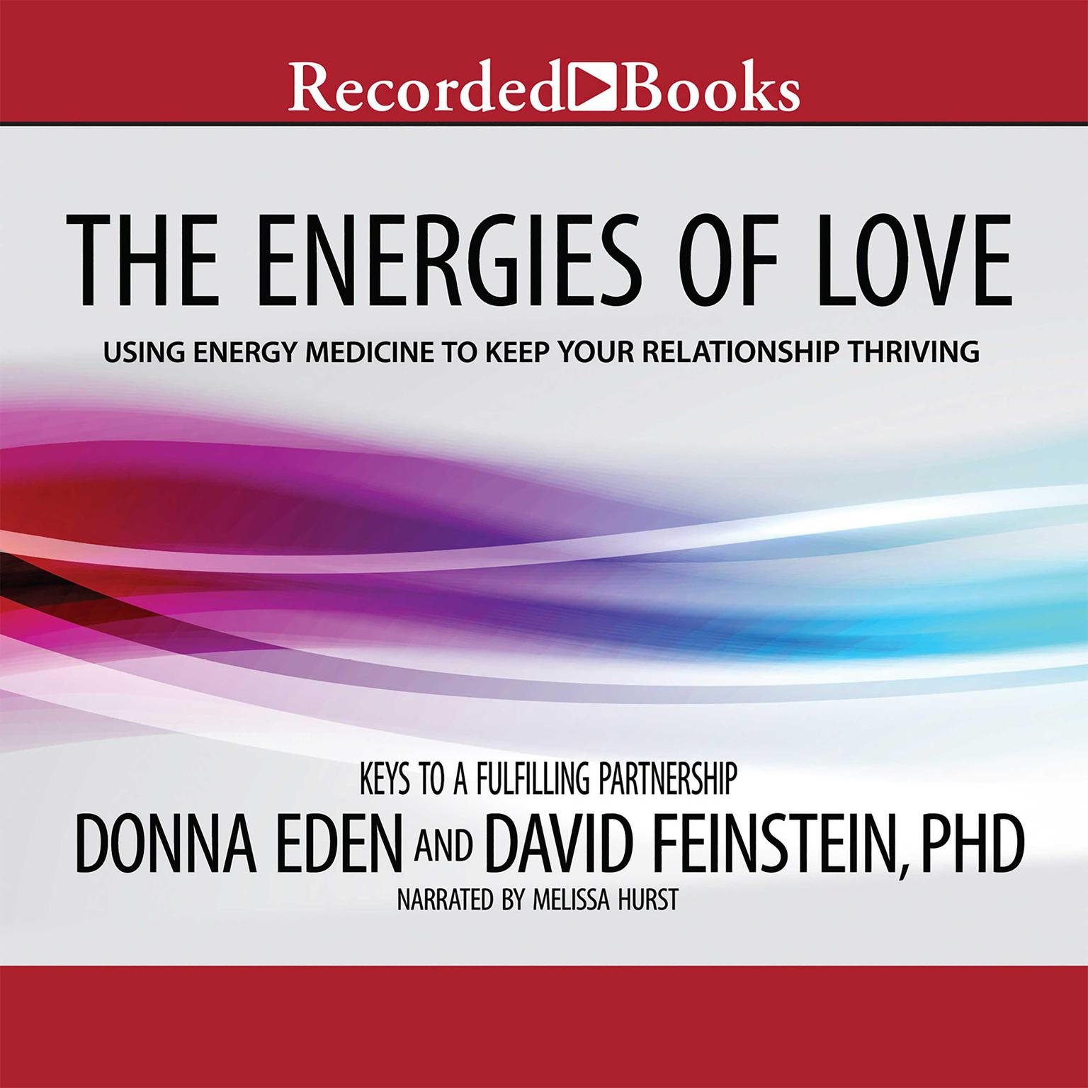 Printable The Energies of Love: Using Energy Medicine to Keep Your Relationship Thriving Audiobook Cover Art