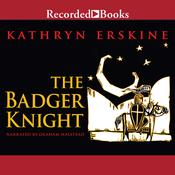 The Badger Knight Audiobook, by Kathryn Erskine