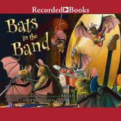 Bats in the Band Audiobook, by Brian Lies