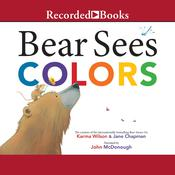 Bear Sees Colors Audiobook, by Karma Wilson
