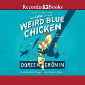 The Case of the Weird Blue Chicken, by Doreen Cronin
