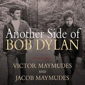 Another Side of Bob Dylan: A Personal History on the Road and off the Tracks, by Jacob Maymudes, Victor Maymudes
