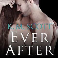 Ever After: A Heart of Stone Novella Audiobook, by K. M. Scott